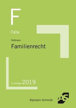 Fälle Familienrecht von Roßmann,  Franz Thomas