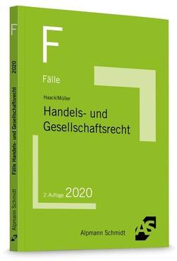 Fälle Handels- und Gesellschaftsrecht von Haack,  Claudia, Mueller,  Frank