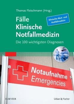 Fälle Klinische Notfallmedizin von Fleischmann,  Thomas