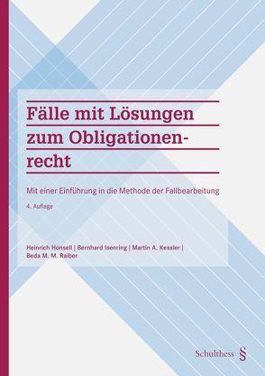Fälle mit Lösungen zum Obligationenrecht von Beda,  M. M. Raiber, Honsell,  Heinrich, Isenring,  Bernhard, Keßler,  Martin