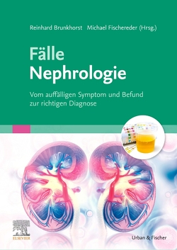 Fälle Nephrologie von Brunkhorst,  Reinhard, Fischereder,  Michael