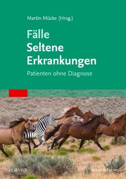 Fälle Seltene Erkrankungen von Mücke,  Martin