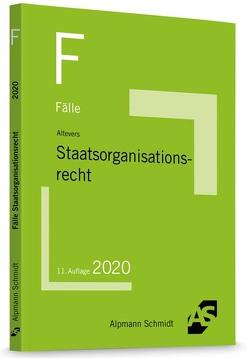 Fälle Staatsorganisationsrecht von Altevers,  Ralf