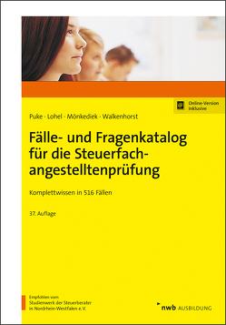Fälle- und Fragenkatalog für die Steuerfachangestelltenprüfung von Lohel,  Jens, Mönkediek,  Peter, Puke,  Michael, Walkenhorst,  Ralf