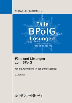 Fälle und Lösungen zum BPolG von Neuwald,  Nils, Rathmann,  Elisabeth