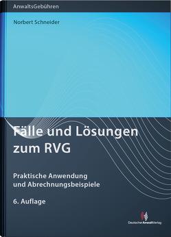 Fälle und Lösungen zum RVG von Schneider,  Norbert