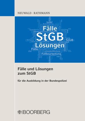 Fälle und Lösungen zum StGB von Neuwald,  Nils, Rathmann,  Elisabeth