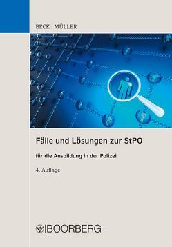 Fälle und Lösungen zur StPO für die Ausbildung in der Polizei von Beck,  Hans, Mueller,  Siegfried