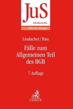 Fälle zum Allgemeinen Teil des BGB von Hau,  Wolfgang, Lindacher,  Walter F.
