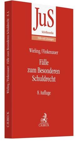 Fälle zum Besonderen Schuldrecht von Finkenauer,  Thomas, Honsell,  Heinrich, Wieling,  Hans Josef