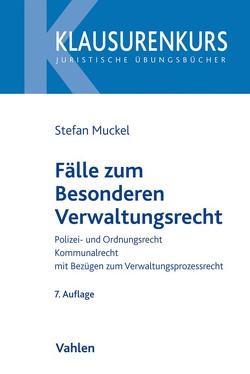 Fälle zum Besonderen Verwaltungsrecht von Muckel,  Stefan, Rüfner,  Wolfgang