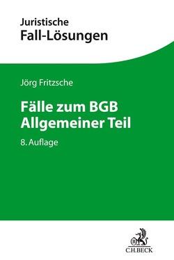 Fälle zum BGB Allgemeiner Teil von Fritzsche,  Jörg