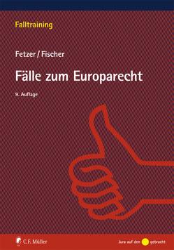 Fälle zum Europarecht von Fetzer,  Thomas, Fischer,  Kristian
