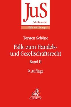 Fälle zum Handels- und Gesellschaftsrecht Band II von Schöne,  Torsten