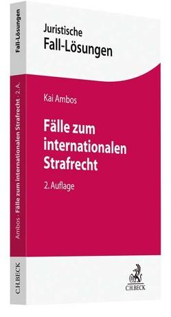 Fälle zum internationalen Strafrecht von Ambos,  Kai, Bock,  Stefanie, Rackow,  Peter