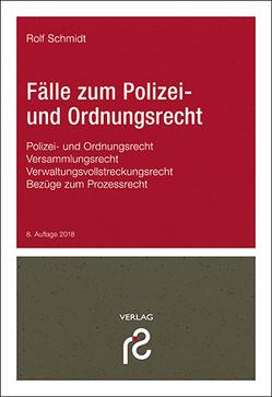 Fälle zum Polizei- und Ordnungsrecht von Schmidt,  Rolf