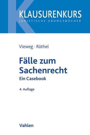 Fälle zum Sachenrecht von Röthel,  Anne, Vieweg,  Klaus