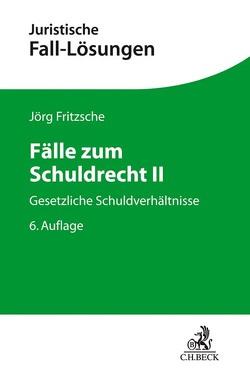 Fälle zum Schuldrecht II von Fritzsche,  Jörg