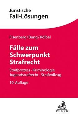 Fälle zum Schwerpunkt Strafrecht von Bung,  Jochen, Eisenberg,  Ulrich, Kölbel,  Ralf