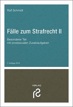 Fälle zum Strafrecht II von Schmidt,  Rolf