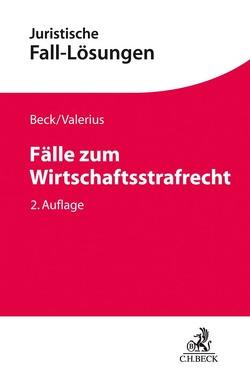 Fälle zum Wirtschaftsstrafrecht von Kusche,  Carsten, Ruppert,  Felix