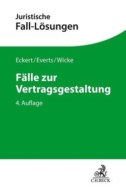 Fälle zur Vertragsgestaltung von Eckert,  Frank, Everts,  Arne, Wicke,  Hartmut