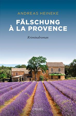 Fälschung à la Provence von Heineke,  Andreas