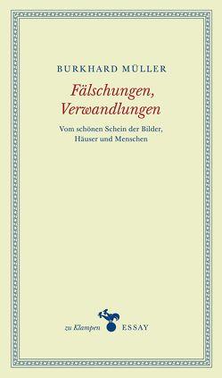 Fälschungen, Verwandlungen von Müller,  Burkhard