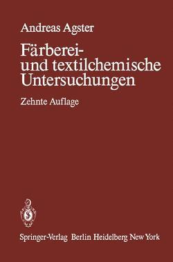 Färberei- und textilchemische Untersuchungen von Agster,  Andreas
