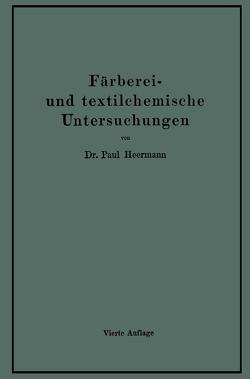 Färberei- und textilchemische Untersuchungen von Hermann,  Paul