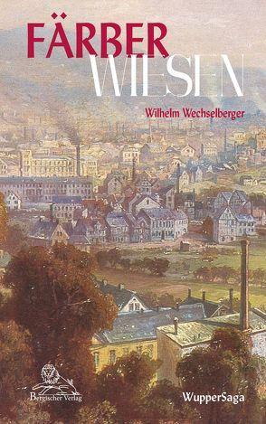 Färber Wiesen von Wechselberger,  Wilhelm