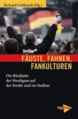 Fäuste, Fahnen, Fankulturen von Gebhardt,  Richard
