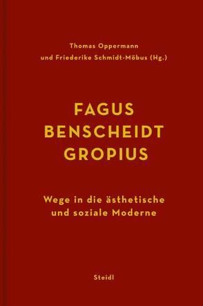 Fagus – Benscheidt – Gropius von Oppermann,  Thomas, Schmidt-Möbius,  Friederike