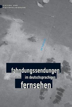 Fahndungssendungen im deutschsprachigen Fernsehen von Pinseler,  Jan