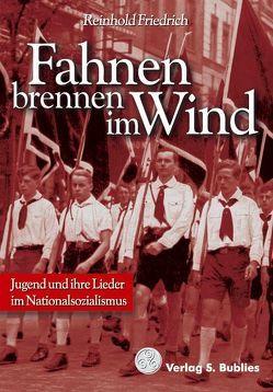 Fahnen brennen im Wind von Friedrich,  Reinhold