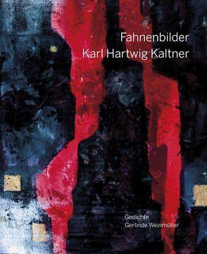 Fahnenbilder von Kaltner,  Karl Hartwig Kaltner, Trinkl,  Thomas, Weinmüller,  Gerlinde