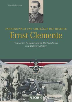 Fahnenjunker und Oberjäger der Reserve Ernst Clemente von Kaltenegger,  Roland