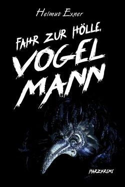 Fahr zur Hölle, Vogelmann von Exner,  Helmut