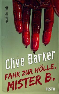 Fahr zur Hölle, Mister B. von Barker,  Clive