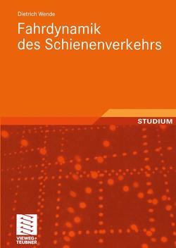Fahrdynamik des Schienenverkehrs von Wende,  Dietrich