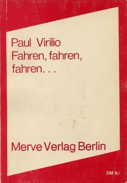 Fahren, fahren, fahren… von Ulrich,  Raulff, Virilio,  Paul