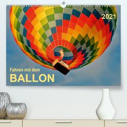Fahren mit dem Ballon (Premium, hochwertiger DIN A2 Wandkalender 2021, Kunstdruck in Hochglanz) von Roder,  Peter