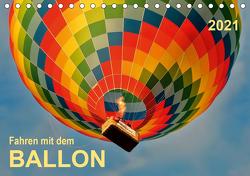 Fahren mit dem Ballon (Tischkalender 2021 DIN A5 quer) von Roder,  Peter