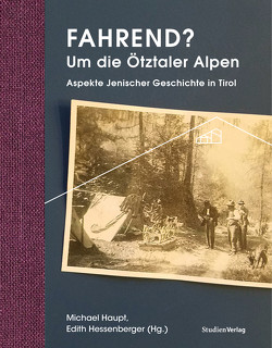 Fahrend? Um die Ötztaler Alpen von Haupt,  Michael, Hessenberger,  Edith