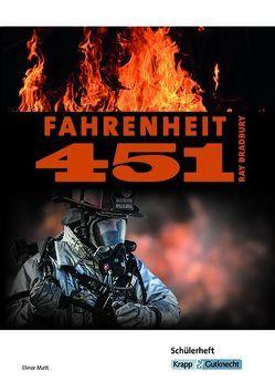 Fahrenheit 451 – Ray Bradbury – Schülerheft von Matt,  Elinor
