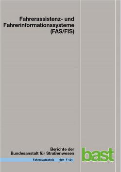 Fahrerassistenz- und Fahrerinformationssysteme (FAS/FIS) von Hargutt,  Volker, Kaussner,  Yvonne, Kenntner-Mabiala,  Ramon, Neukum,  Alexandra