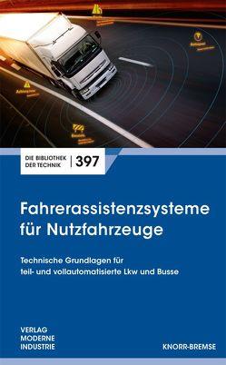 Fahrerassistenzsysteme für Nutzfahrzeuge von Hecker,  Falk, Laier,  Peter
