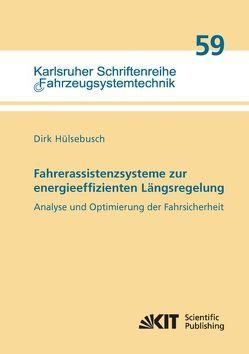 Fahrerassistenzsysteme zur energieeffizienten Längsregelung – Analyse und Optimierung der Fahrsicherheit von Hülsebusch,  Dirk
