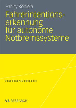 Fahrerintentionserkennung für autonome Notbremssysteme von Kobiela,  Fanny