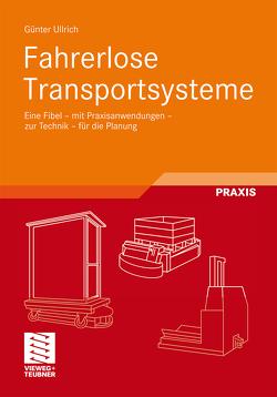Fahrerlose Transportsysteme von Ullrich,  Günter